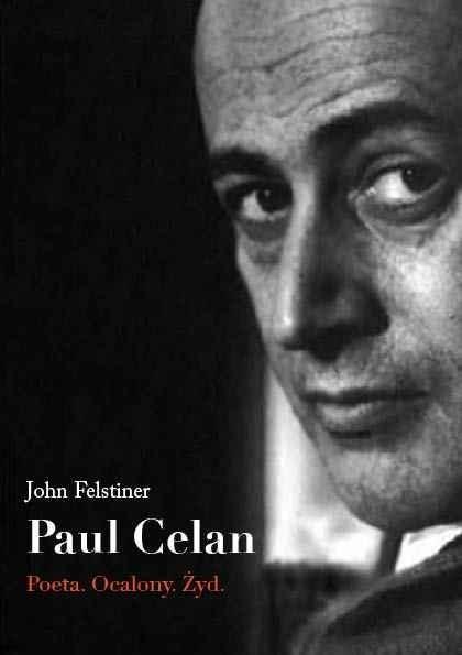 Paul Celan. Poeta, ocalony, Żyd
