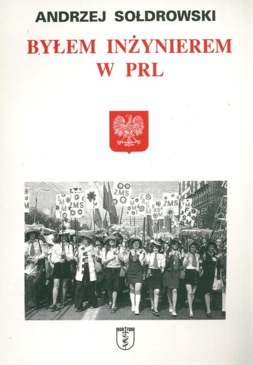 Byłem inżynierem w PRL