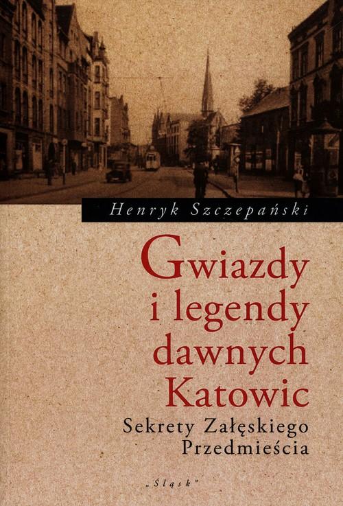 Gwiazdy i legendy dawnych Katowic