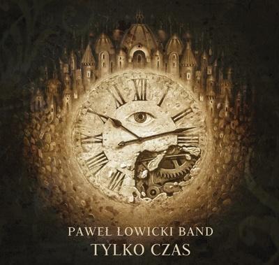 Paweł Łowicki Band - Tylko czas CD