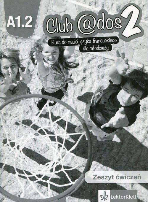 Club @dos 2 A1.2 Ćwiczenia + CD LEKTORKLETT