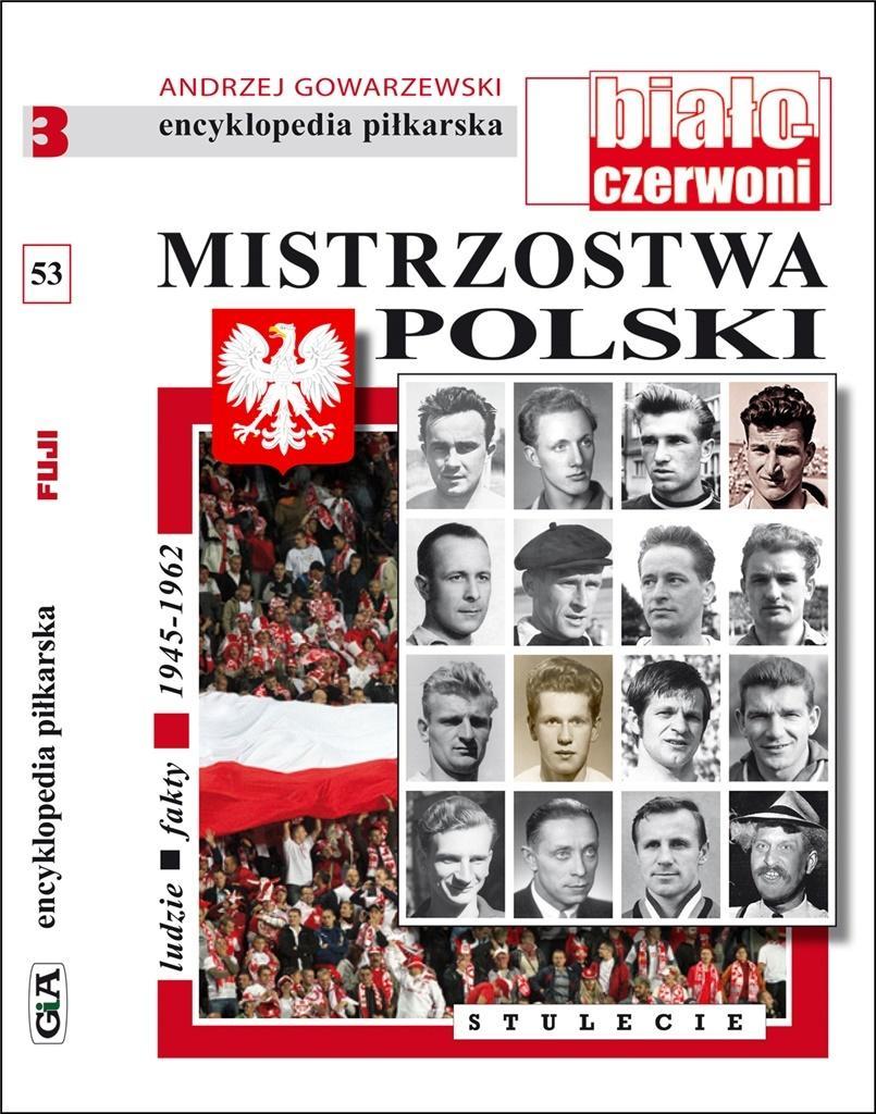 Encyklopedia piłkarska. Mistrzostwa Polski T.53