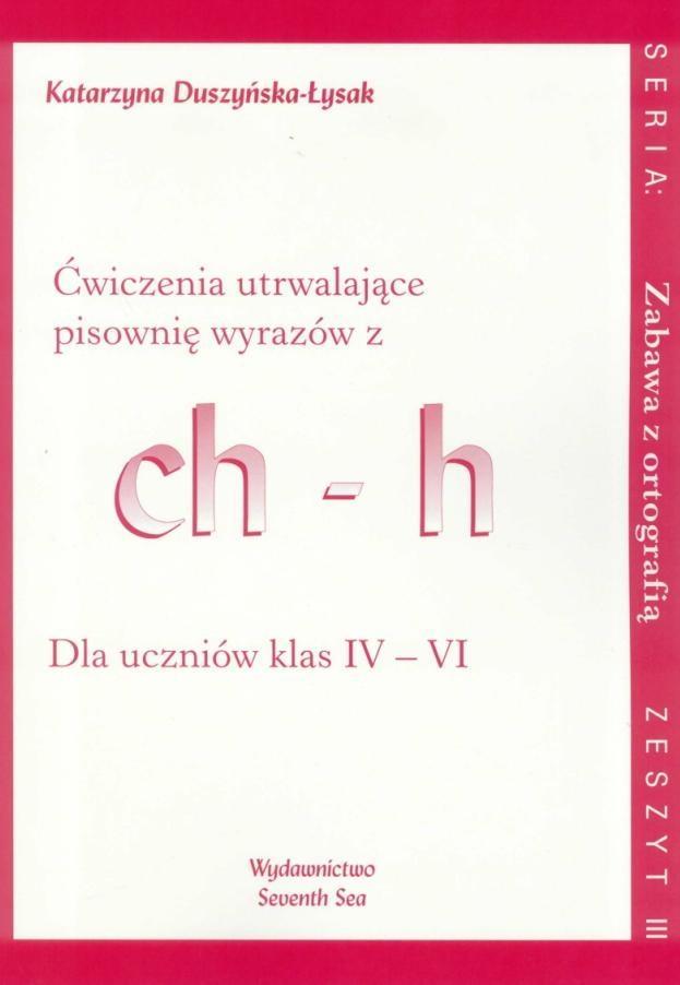 Ćwiczenia utrwalające pisownię wyrazów z ch-h