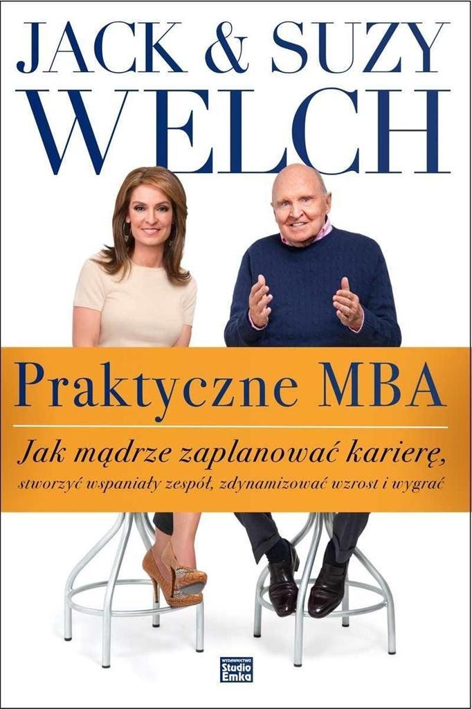 Praktyczne MBA. Jak mądrze zaplanować karierę...