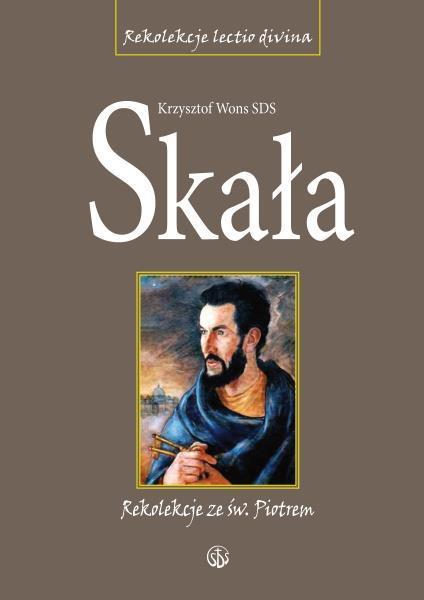 Skała. Rekolekcje lectio divina ze św. Piotrem br