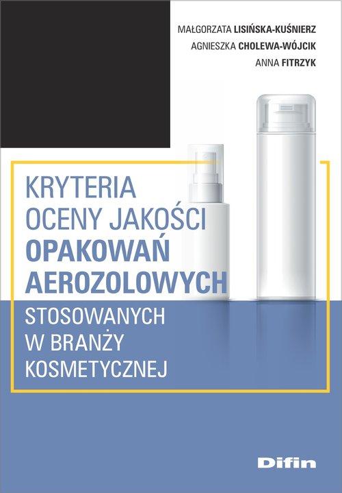 Kryteria oceny jakości opakowań aerozolowych stosowanych w branży kosmetycznej