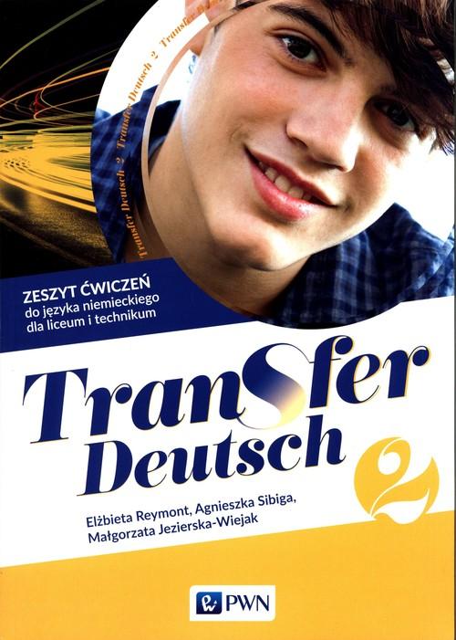 Transfer Deutsch 2 Język niemiecki dla liceum i technikum Zeszyt ćwiczeń + kod interaktywny zeszyt ćwiczeń