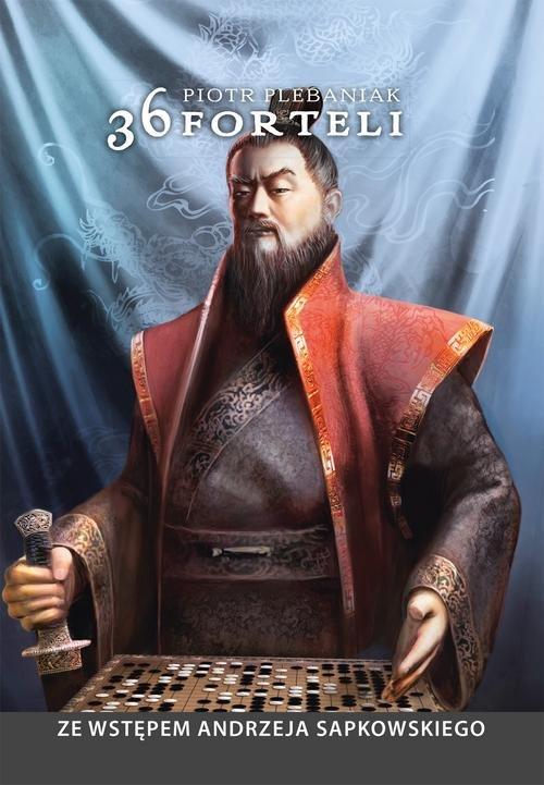 36 forteli Chińska sztuka podstępu układania planów i skutecznego działania