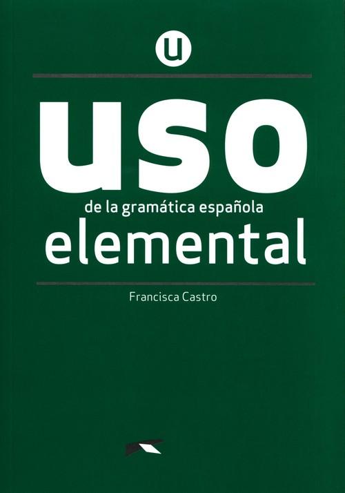 Uso de la gramatica espanola elemental + klucz online
