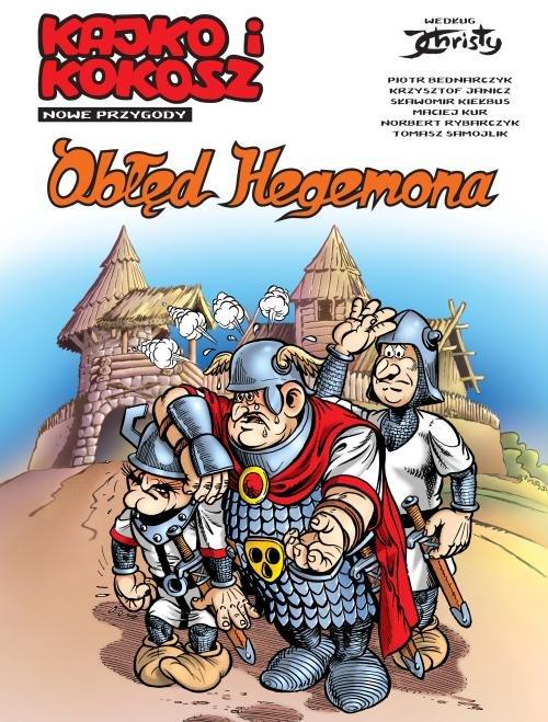 Kajko i Kokosz Nowe przygody Tom 1 Obłęd Hegemona