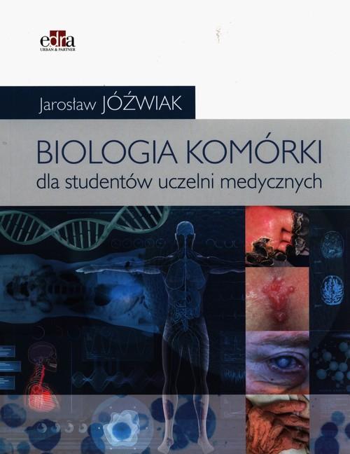 Biologia komórki Podręcznik dla studentów uczelni medycznych