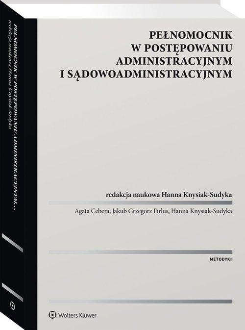 Pełnomocnik w postępowaniu administracyjnym i sądowoadministracyjnym