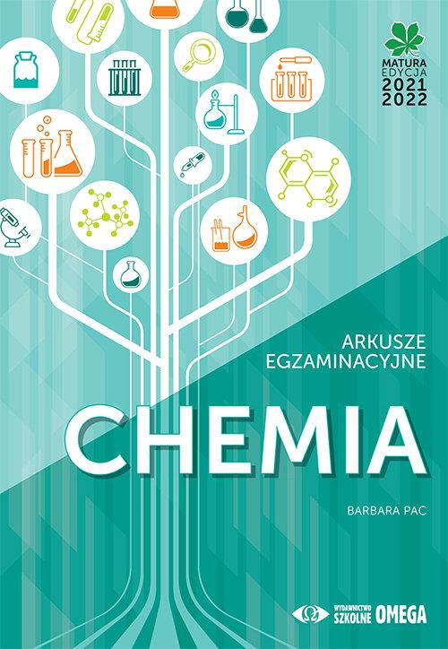 Chemia Matura 2021/22 Arkusze egzaminacyjne