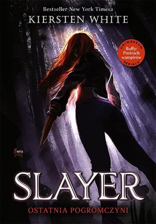 Slayer. Ostatnia Pogromczyni Kiersten White
