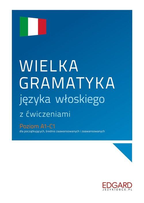 Wielka gramatyka języka włoskiego z ćwiczeniami