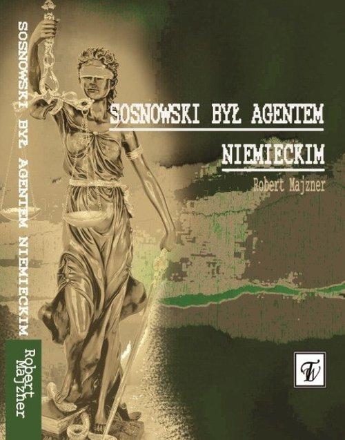 Sosnowski był agentem niemieckim