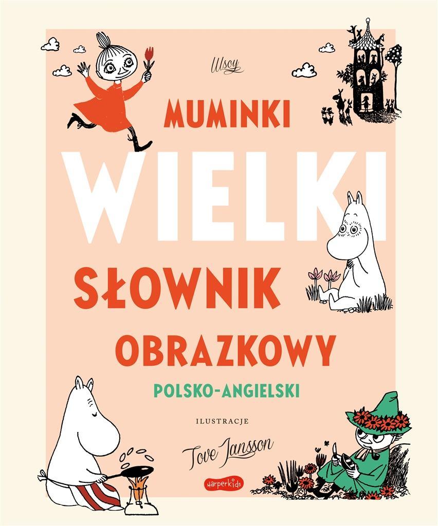 Muminki. Wielki słownik obrazkowy polsko-angielski