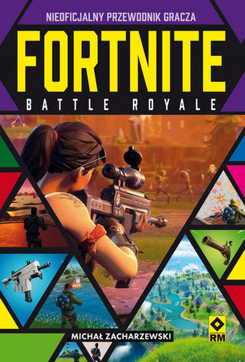 Fortnite Battle Royale Nieoficjalny przewodnik gracza