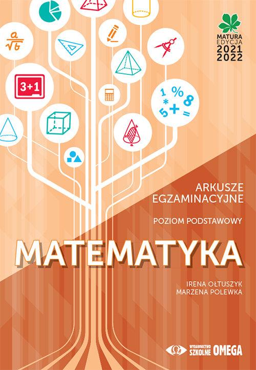 Matematyka Matura 2021/22 Arkusze egzaminacyjne poziom podstawowy