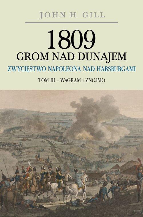 1809 Grom nad Dunajem Zwycięstwo Napoleona nad Habsurgami