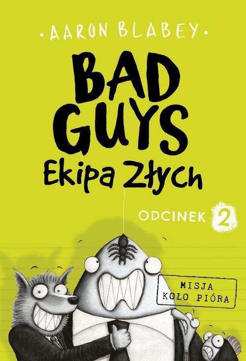 Bad Guys Ekipa Złych Odcinek 2