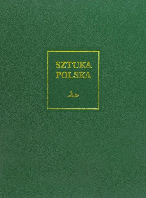Sztuka polska Tom 6 Sztuka XIX wieku