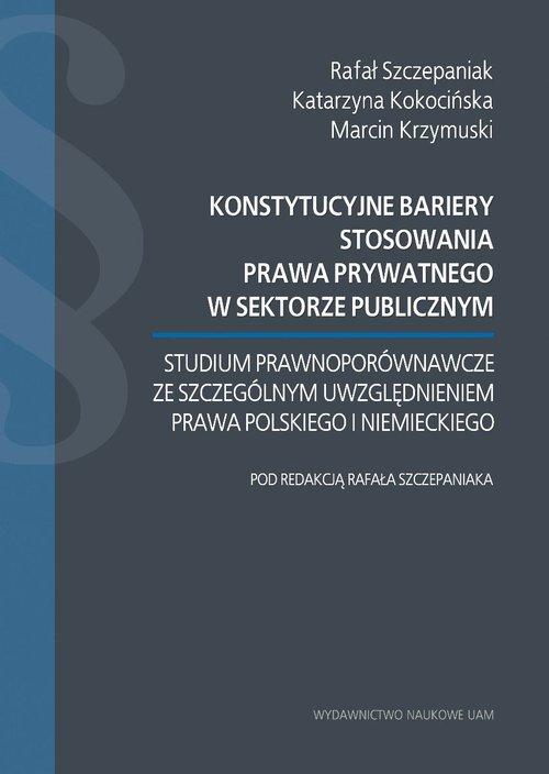 Konstytucyjne bariery stosowania prawa prywatnego w sektorze publicznym.