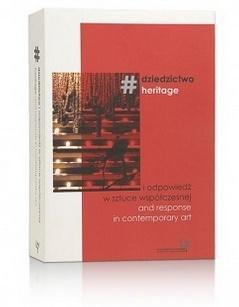 #dziedzictwo i odpowiedź w sztuce współczesnej