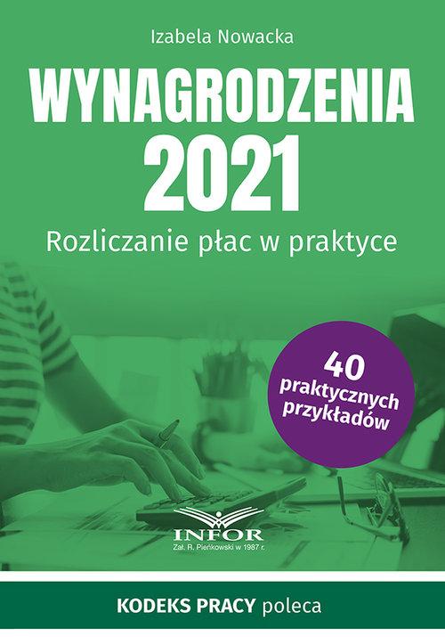 Wynagrodzenia 2021 Rozliczanie płac w praktyce