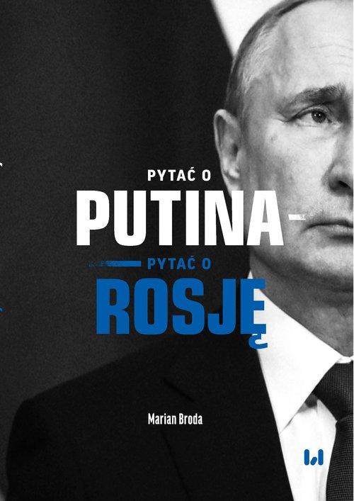 Pytać o Putina Pytać o Rosję