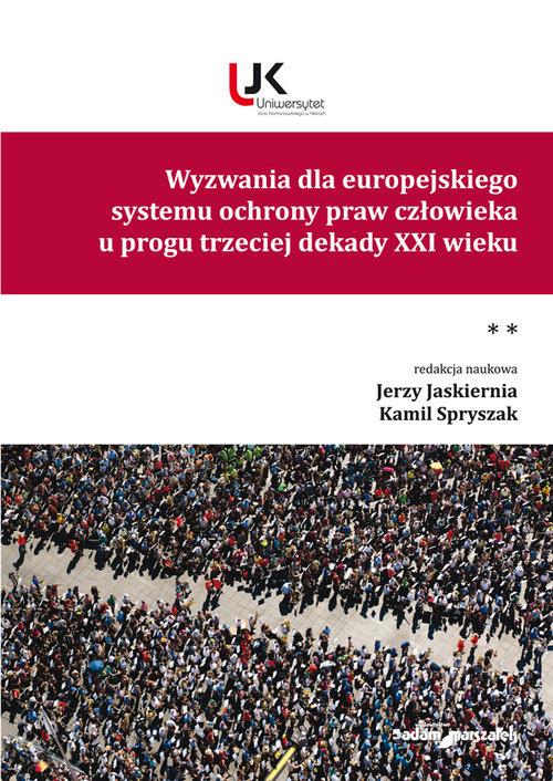Wyzwania dla europejskiego systemu ochrony praw człowieka u progu trzeciej dekady XXI wieku Tom II