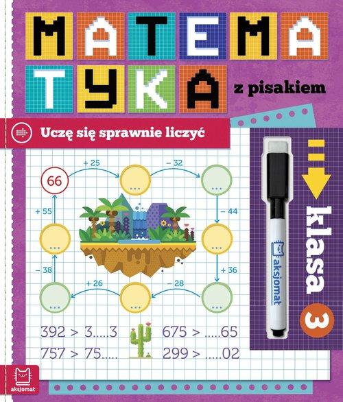 Matematyka z pisakiem Klasa 3 Uczę się sprawnie liczyć
