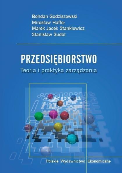 Przedsiębiorstwo. Teoria i praktyka zarządzania