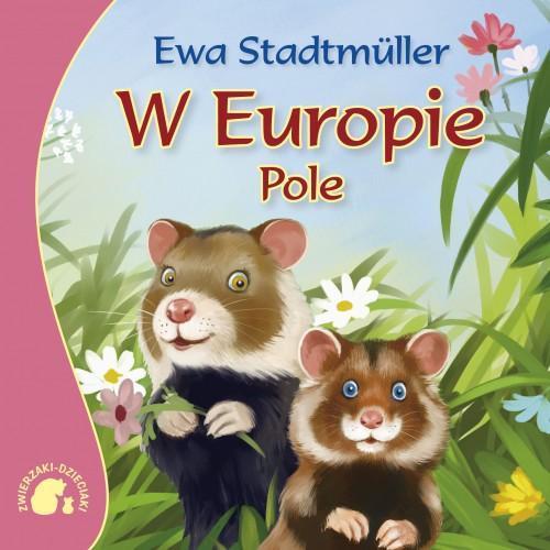 Zwierzaki-dzieciaki - W Europie. Pole